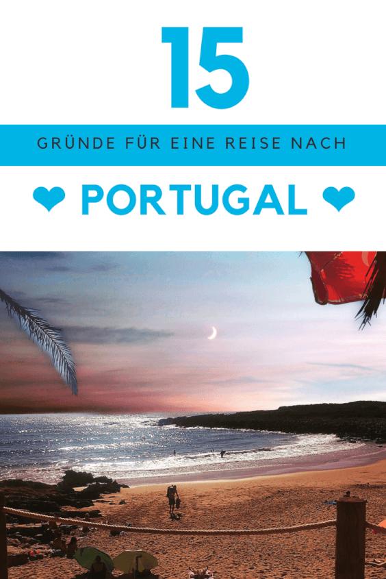 15 Gründe warum eine Reise nach Portugal eine gute Idee ist