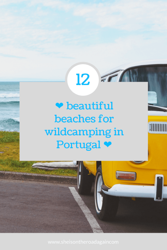 12 beautiful beaches for Wild Camping in Portugal. Secret Spots and amazing views ❤