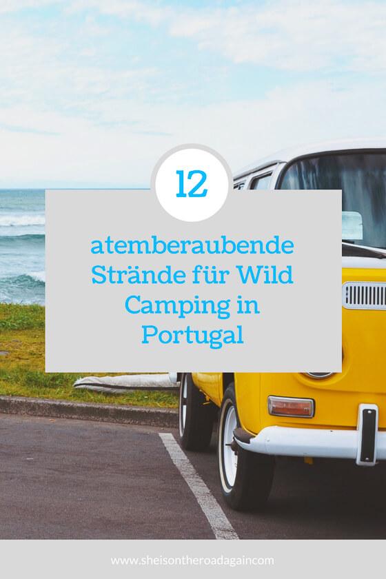 12 Traumstrände für Wild Camping in Portugal ★ Mit dem Wohnmobil unterwegs . #camping #portugal #wildcamping